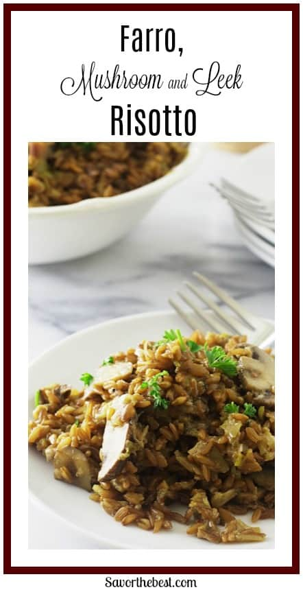 This farro risotto with mushrooms and leek is so delicious, I could eat it for my entire meal!