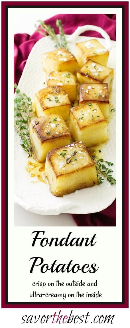 Braised Fondant Potatoes have a crusty, golden brown on the top and a smooth creamy interior with the rich flavor of garlic, butter and thyme