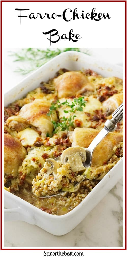 Farro Chicken Bake! A one-dish meal that is brimming with flavor from toasted farro berries, mushrooms, leeks, sun-dried tomatoes, cheese and chicken thighs