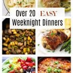Over 20 Easy Weeknight Dinners
