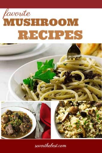collage of favorite mushroom recipes